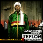 Teflon &amp; Upliftment Int&#039;l The Iva Burning